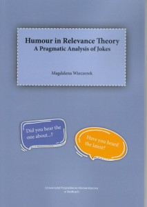 Humour in Relevance Theory. A Pragmatic Analisys of Jokes